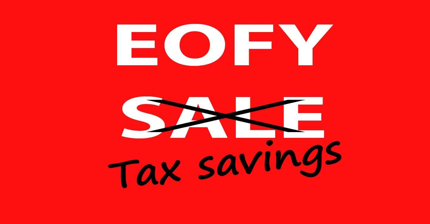 2016 06 16 EOFY – Tax Savings