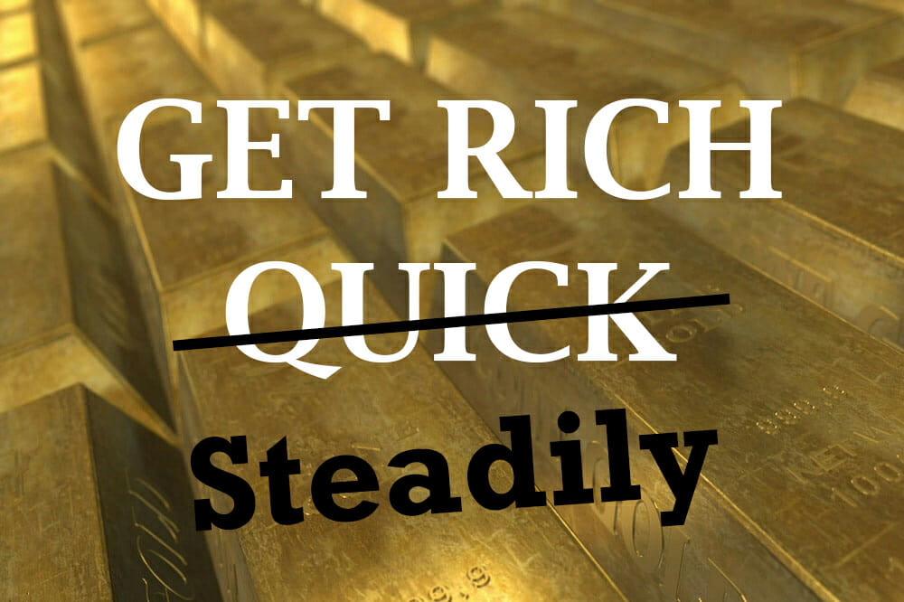 Get Rich Steadily
