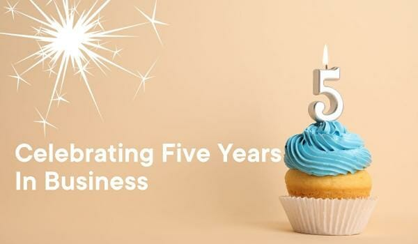 Celebrating 5 Years In Business
